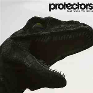Protectors  - Cant Shake The Moves