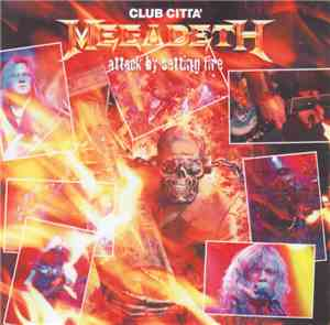 Megadeth - Attack By Setting Fire Club Citta