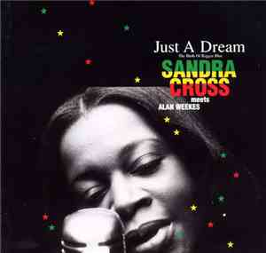 Sandra Cross Meets Alan Weekes - Just A Dream (The Birth Of Reggae Swing)