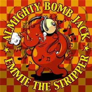 Almighty Bomb Jack  Emmie The Stripper - Split CD