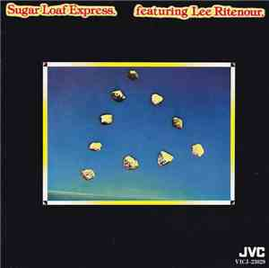 Sugar Loaf Express Featuring Lee Ritenour - Sugar Loaf Express Featuring Le ...