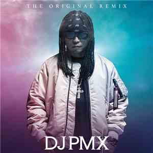DJ PMX - The Original Remix