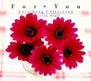 Yumeshichi Nijiwa - For You  Relaxing Orgel: Love Song Collection