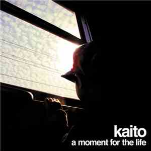Kaito - A Moment For The Life