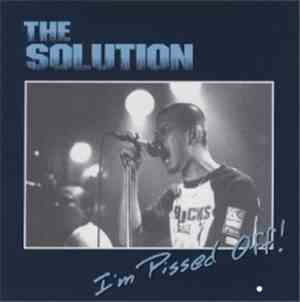 The Solution  - Im Pissed Off!