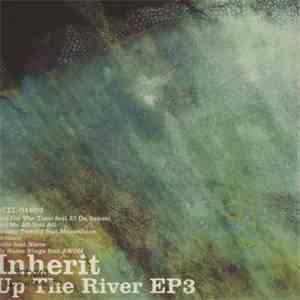 Inherit - Up The River EP 3
