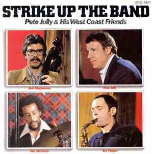 Pete Jolly  His West Coast Friends - Strike Up The Band