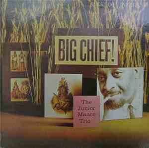 The Junior Mance Trio - Big Chief!