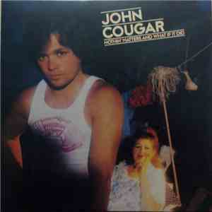 John Cougar - Nothin Matters And What If It Did