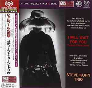 Steve Kuhn Trio - I Will Wait for You: The Music of Michel Legrand