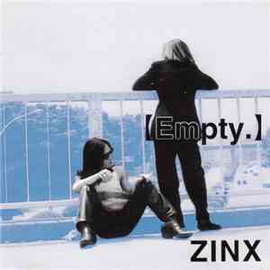 Zinx  - 【Empty.】For Empty Hearts