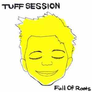 Tuff Session - Full Of Roots