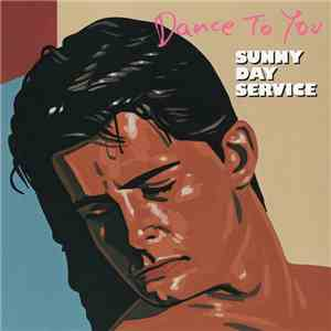 Sunny Day Service - Dance To You