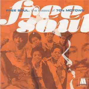 Various - Free Soul. The Classic Of 70s Motown