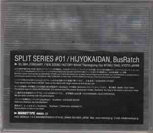 Hijyokaidan, BusRatch - Split Series #01