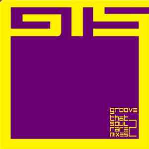GTS - Groove That Soul: Rare Mixes 2