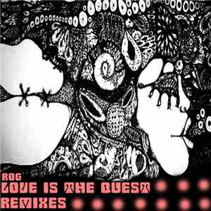 Rog  - Love Is The Quest Remixes
