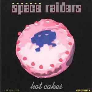 Space Raiders - Hot Cakes