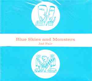 Jad Fair - Blue Skies And Monsters