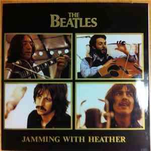 The Beatles - Jamming With Heather