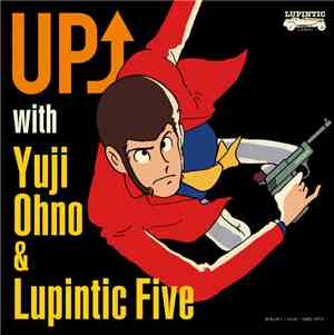 Yuji Ohno  Lupintic Five - Up with Yuji Ohno  Lupintic Five