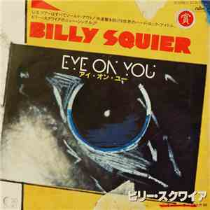 Billy Squier - Eye On You  Calley Oh