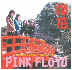 Pink Floyd - Natural Dark In Osaka 1972