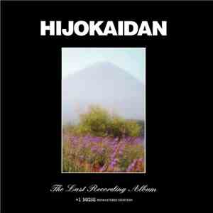 Hijokaidan - The Last Recording Album +1 Noise Remastered Edition