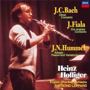 Heinz Holliger, English Chamber Orchestra, Raymond Leppard - J.C. Bach  J. Fiala  J.N. Hummel - Oboe Concerto, Cor Anglais Concerto, Adagio - Theme And Variations