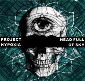 project Hypoxia - Head Full Of Sky