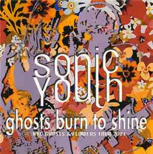 Sonic Youth - Ghosts Burn To Shine