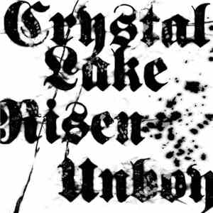 Crystal Lake , Unboy, Risen - Crystal Lake  Risen  Unboy