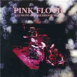Pink Floyd - Illusions Of Childhoods End