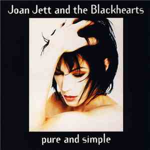 Joan Jett And The Blackhearts - Pure And Simple