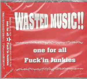 One For All   Fuckin Junkies - Wasted Music!!
