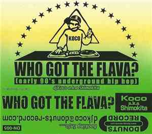 Koco A.k.a. Shimokita - Who Got The Flava? (Early 90s Underground Hip Hop)