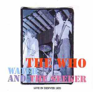 The Who - Water And The Seeker