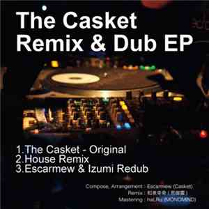 Casket  和泉幸奇 - Casket Remix And Dub EP