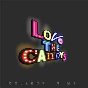 Love The Candy's - Collect In Me