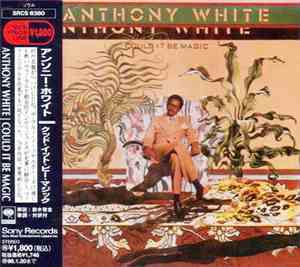 Anthony White - Could It Be Magic